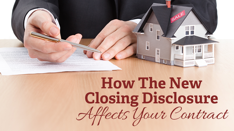 How The New Closing Disclosure Affects Your Contract