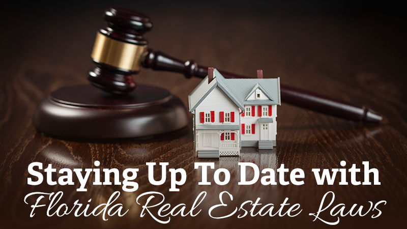 Staying Up To Date with Florida Real Estate Laws